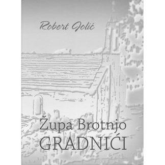 Župa Brotnjo - GRADNIĆI - Poglavlje III. - Žrtve ratova