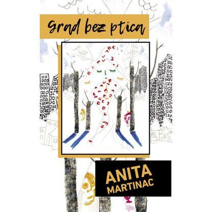 Anita Martinac - Grad bez ptica
