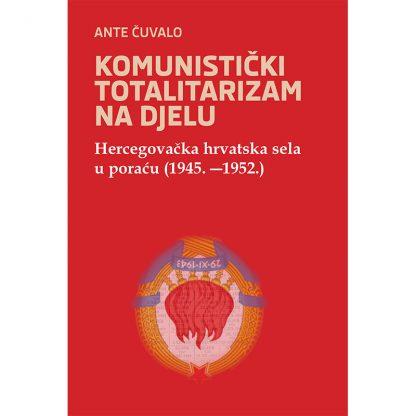 Ante Čuvalo - Komunistički totalitarizam na djelu