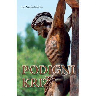 Goran Azinović - Podigni križ