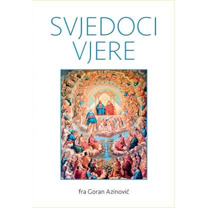 Goran Azinović - Svjedoci vjere