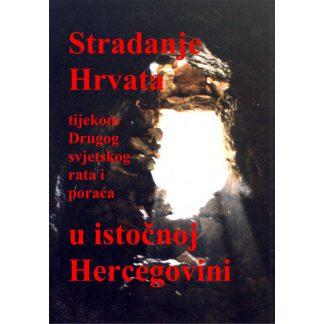 Stradanje Hrvata u istočnoj Hercegovini