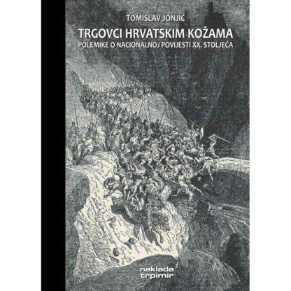 Tomislav Jonjić - Trgovci hrvatskim kožama