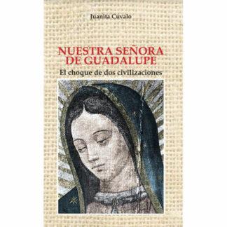 Juanita Cuvalo - NUESTRA SEÑORA DE GUADALUPE