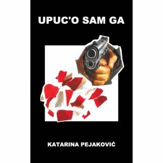 Katarina Pejaković - Upuc'o sam ga